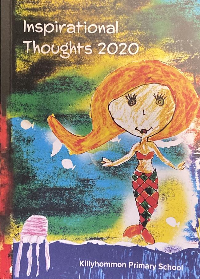 Inspirational Thoughts 2020 which has been launched by Killyhommon Primary School, Boho.